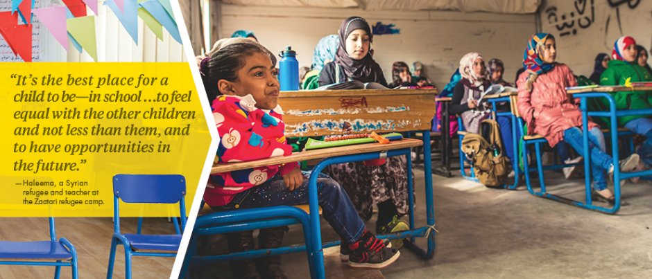 """It's the best place for a child to be - in school, to feel equal with the other children and not less than them, and to have opportunities in the future."" -Haleema, a Syrian refugee and teacher at the Zaatari refugee camp"